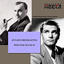 Dr. Knock  by Jules Romains Narrated by Robert Morley