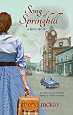 Song of Springhill - a love story: an inspirational romance based on historical events
