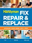 Fix, Repair & Replace: Upgrade Your H...