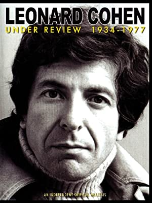 Leonard Cohen: Under Review 1934-1977