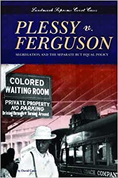 Amazon com plessy v ferguson segregation and the separate but equal