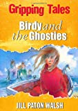 Jill Paton Walsh Gripping Tales: Birdy and the Ghosties