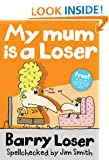 My Mum is a Loser (Barry Loser)
