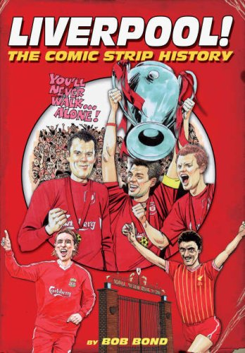Comic Strip History Of Liverpool: The Comic Strip History Of Liverpool Fc Picture