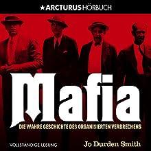 Mafia: Die wahre Geschichte des organisierten Verbrechens Hörbuch von Jo Durden Smith Gesprochen von: Stephan Grothgar