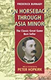 img - for On Horseback Through Asia Minor by Burnaby, Frederick, Hopkirk, Peter, Burnaby, F. (1996) Paperback book / textbook / text book