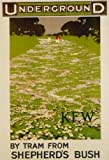 C1913 Vintage Travel ENGLAND, LONDON UNDERGROUND for KEW GARDENS from SHEPHERDS BUSH 250gsm ART CARD Gloss A3 Reproduction Poster