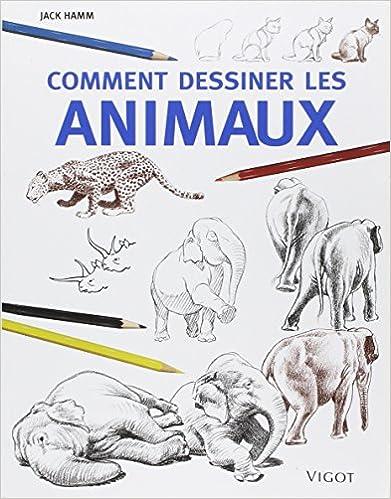 Comment dessiner les animaux jack hamm livres - Comment dessiner des animaux ...