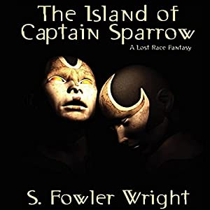 The Island of Captain Sparrow: A Lost Race Fantasy Audiobook
