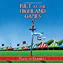 Kilt at the Highland Games: A Liss MacCrimmon Scottish Mystery Audiobook by Kaitlyn Dunnett Narrated by Tanya Eby