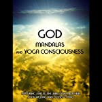 God, Mandalas & Yoga Consciousness | June Eleni-Lane