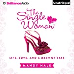 The Single Woman: Life, Love, and a Dash of Sass | Mandy Hale