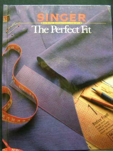 The Perfect Fit (Singer sewing reference library) by Decosse Cy Inc Staff (1987-12-31) (Singer Perfect Fit compare prices)