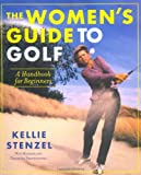 The Womens Guide to Golf: A Handbook for Beginners