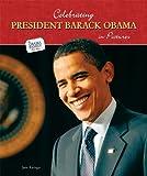 Celebrating President Barack Obama in Pictures (The Obama Family Photo Album)