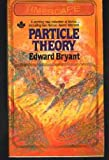 Particle Theory (0671431072) by Edward bryant
