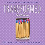 Transformed: San Francisco: Quirky Queer Spy Novels, Book 1 | Suzanne Falter,Jack Harvey