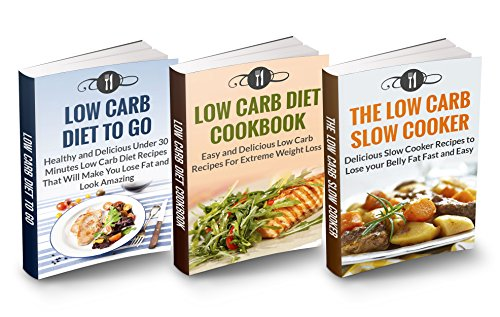 Low Carb Box Set: Low Carb Diet Cookbook, Low Carb Diet To Go & Low Carb Diet Slow Cooker: HIGHEST VALUE WITH OVER 90 DELICIOUS RECIPES!!! (Low Carb and Weight Loss) by Karen Green