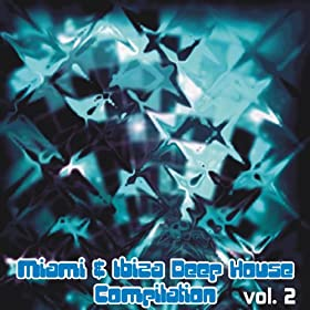Miami ibiza deep house compilation vol 2 30 deep for Classic ibiza house tracks