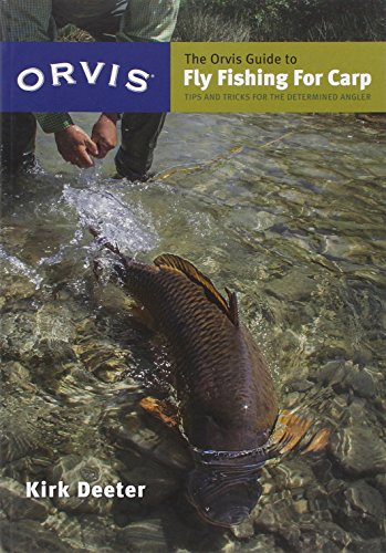 The Orvis Guide to Fly Fishing for Carp: Tips and Tricks for the Determined Angler