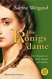 Die Königsdame: Historischer Roman