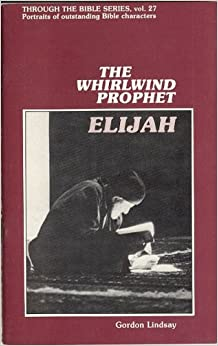 Elijah  the Whirlwind Prophet (Through The Bible, Vol. 27): Gordon
