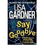 Say Goodbye [Paperback] by Gardner, Lisa ( Author ) Lisa Gardner