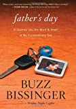 img - for Father's Day: A Journey into the Mind and Heart of My Extraordinary Son by Bissinger, Buzz (2012) Hardcover book / textbook / text book