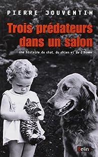 Trois pr dateurs dans un salon une histoire du chat du for Salon du chien et du chat 2017