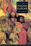 A History of Pagan Europe (0415158044) by Jones, Prudence