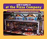 img - for How It Happens at the Pizza Factory book / textbook / text book