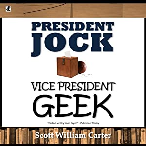 President Jock, Vice President Geek | [Scott William Carter]