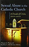 Sexual Abuse in the Catholic Church: A Decade of Crisis, 2002-2012 (Abnormal Psychology)