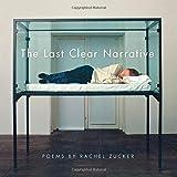 The Last Clear Narrative (Wesleyan Poetry Series)