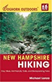 New Hampshire Hiking (Foghorn Outdoors): Day Hikes, Kid-Friendly Trails, and Backpacking Treks