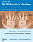 img - for Web Professionals Handbook by Bordash, Michael, Fletcher, Peter, Foley, Alan, Goodyear, Ro (2003) Paperback book / textbook / text book