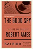 img - for The Good Spy: The Life and Death of Robert Ames book / textbook / text book