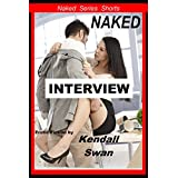 NAKED Interview (NAKED Series Book 20) ~ Kendall Swan