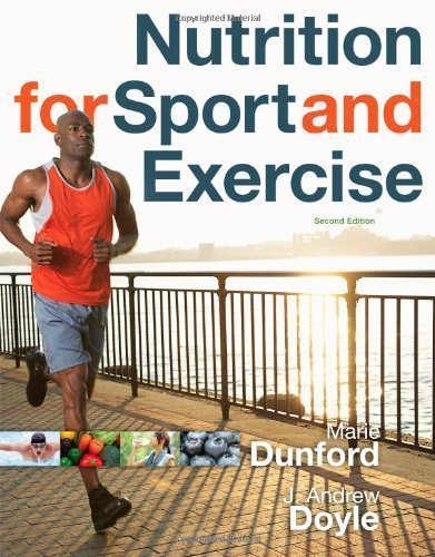 Nutrition For Sport And Exercise By Dunford, Marie Published By Cengage Learning 2Nd (Second) Edition (2011) Paperback