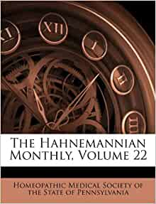 The Hahnemannian Monthly Volume 22 Homeopathic Medical