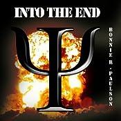 Into the End | [Bonnie R. Paulson]