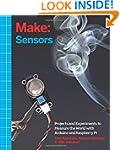 Make: Sensors: A Hands-On Primer for...