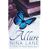 Allure: A Spiral of Bliss Novel (Book Two) ~ Nina Lane