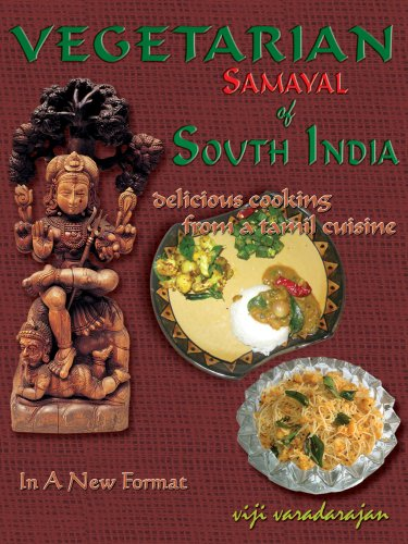 Vegetarian Samayal of South India: Delicious Cooking from a Tamil Cuisine