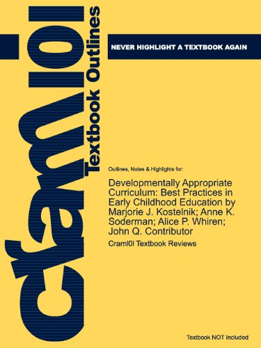 Studyguide for Developmentally Appropriate Curriculum: Best Practices in Early Childhood Education by Marjorie J. Kostel