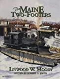 img - for The Maine Two-Footers by Linwood Moody (1998-09-15) book / textbook / text book