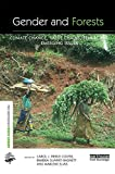img - for Gender and Forests: Climate Change, Tenure, Value Chains and Emerging Issues (The Earthscan Forest Library) book / textbook / text book