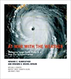 img - for At War with the Weather: Managing Large-Scale Risks in a New Era of Catastrophes (MIT Press) book / textbook / text book