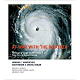 At War with the Weather: Managing Large-Scale Risks in a New Era of Catastrophes ~ Howard C. Kunreuther