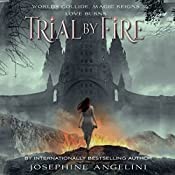 Trial by Fire: The Worldwalker Trilogy, Book 1 | [Josephine Angelini]